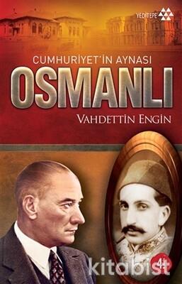 Yeditepe Yayınları - Cumhuriyetin Aynası Osmanlı