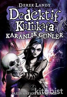 Artemis Yayınları - Dedektif Kurukafa 4 Karanlık Günler