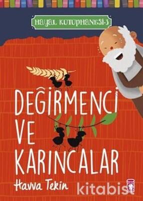 Timaş Çocuk Yayınları - Değirmenci ve Karıncalar Hayal Kütüphanesi 3