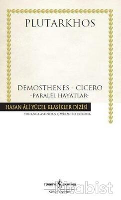 Demosthenes-Cıcero-Paralel Hayatlar (Ciltli)