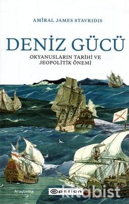 Epsilon Yayınları - Deniz Gücü: Okyanusların Tarihi ve Jeopolitik Önemi