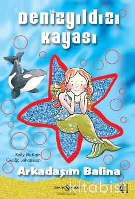 Denizyıldızı Kayası-Arkadaşım Balina