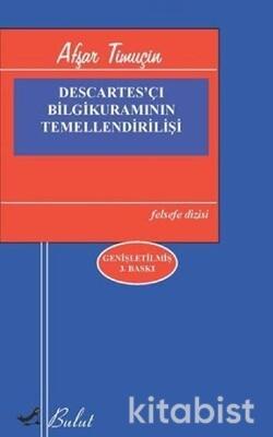 Bulut Yayınları - Descartes'çı Bilgi Kuramının Temellendirilişi