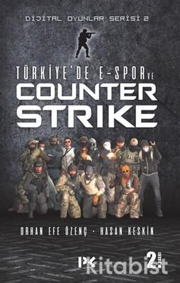 Profil Kitap - Dijital Oyunlar Serisi-2 / Türkiye'de E-Spor ve Counter Strıke