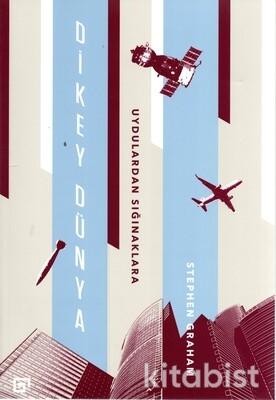 Küy Yayınları - Dikey Dünya Uydulardan Sığınaklara
