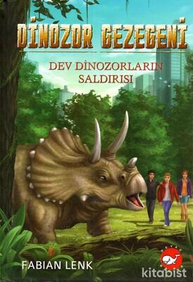 Beyaz Balina Yayınları - Dinozor Gezegeni-Dev Dinozorların Saldırısı