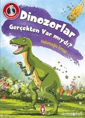 Timaş Çocuk Yayınları - Dinozorlar Gerçekten Var Mıydı?