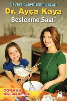 Doğan Kitap Yayınları - Dr.Ayça Kaya Beslenme Saati