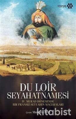 Yeditepe Yayınları - Du Loir Seyahatnamesi