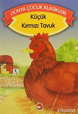 Beyaz Balina Yayınları - Dünya Çocuk Klasikleri - Küçük Kırmızı Tavuk