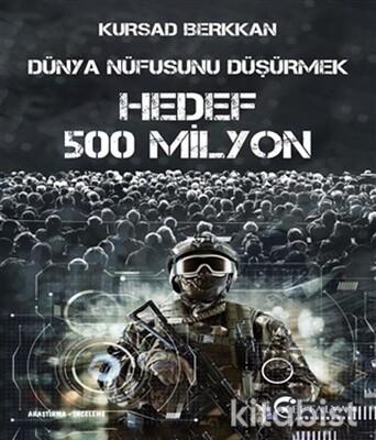Eftalya Yayınları - Dünya Nüfusunu Düşürmek Hedef 500 Milyon