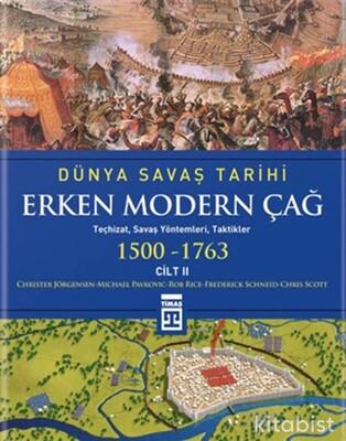 Timaş Yayınları - Dünya Savaş Tarihi -Erken Modern Çağ 1500-1763 - Cilt II