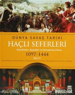 Timaş Yayınları - Dünya Savaş Tarihi-Haçlı Seferleri 1097-1444 - Cilt V