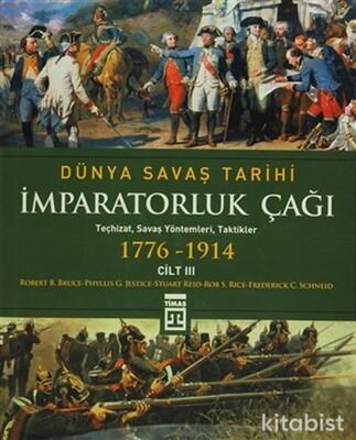 Timaş Yayınları - Dünya Savaş Tarihi-İmparatorluk Çağı 1776-1914 -Cilt III