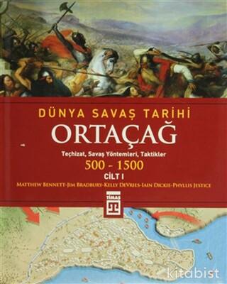 Timaş Yayınları - Dünya Savaş Tarihi -Ortaçağ 500-1500 - Cilt I