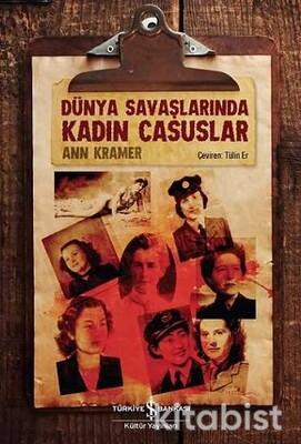 Dünya Savaşlarında Kadın Casuslar