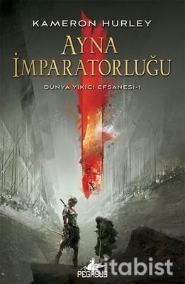 Pegasus Yayınları - Dünyanın Yıkıcı Efsanesi-1 Ayna İmparatorluğu