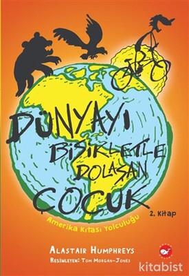 Beyaz Balina Yayınları - Dünyayı Bisikletle Dolaşan Çocuk