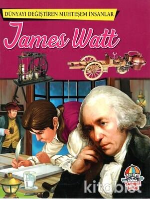 Yağmur Çocuk - Dünyayı Değiştiren Muhteşem İnsanlar James Watt