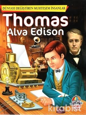 Yağmur Çocuk - Dünyayı Değiştiren Muhteşem İnsanlar Thomas Alva Edison