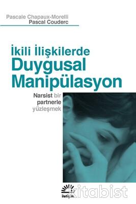 Duygusal Manipülasyon: İkili İlişkilerde: Narsist