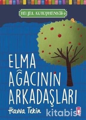 Timaş Çocuk Yayınları - Elma Ağacının Arkadaşları