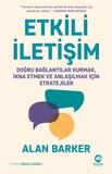 Nova Kitap - Etkili İletişim: Doğru Bağlantılar Kurmak, İkna Etmek Ve Anlaşılmak İçin Stratejiler