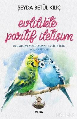 Vega Yayınları - Evlilikte Pozitif İletişim