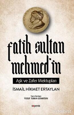 Kopernik Kitap - Fatih Sultan Mehmet'in Aşk Ve Zafer Mektupları