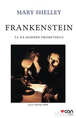 Can Yayınları - Frankenstein: Ya Da Modern Prometheus