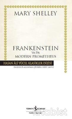 Frankensteın Ya Da Modern Prometheus (Ciltli)