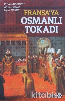 Yeditepe Yayınları - Fransa´Ya Osmanlı Tokadı