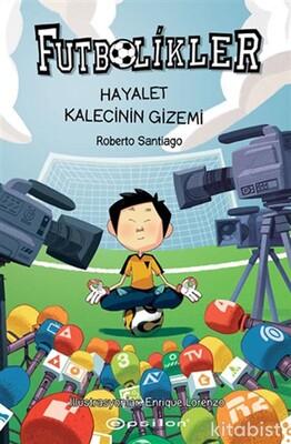 Epsilon Yayınları - Futbolikler-Hayalet Kalecinin Gizemi
