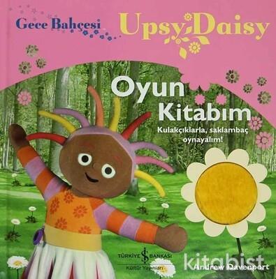 Gece Bah.-Upsy Daisy Oyun Kitabım