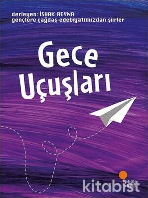 Gençlere Çağdaş Türk Edebiyatından Şiirler Gece Uç