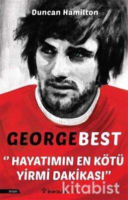 İnkılap Yayınları - George Best - Hayatımın En Kötü Yirmi Dakikası