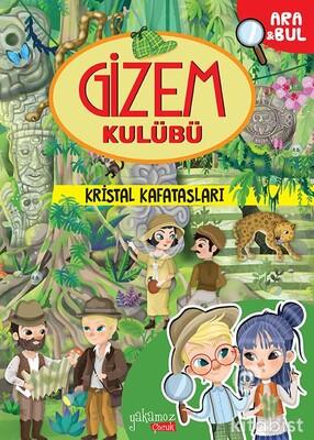 Yakamoz Yayınları - Gizem Kulübü -Kristal Kafatasları - Ara&Bul