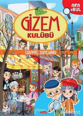 Yakamoz Yayınları - Gizem Kulübü - Louvre Soygunu -Ara&Bul