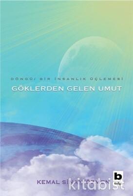 Bilgi Yayınları - Göklerden Gelen Umut - Döngü Bir insanlık Üçlemesi