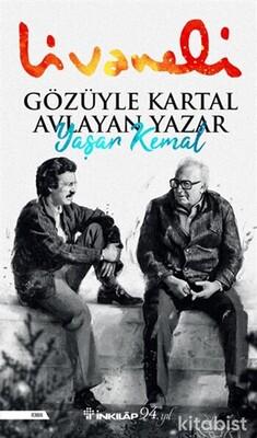İnkılap Yayınları - Gözüyle Kartal Avlayan Yazar Yaşar Kemal