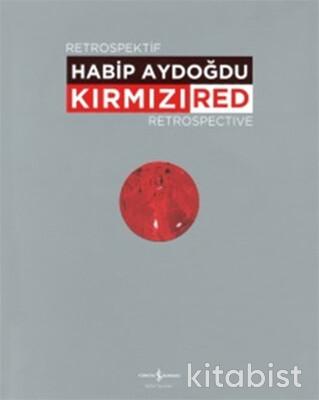 Habib Aydoğdu Kırmızı Retrospektif