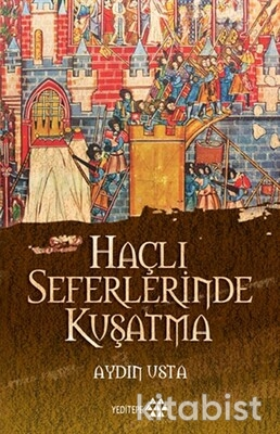 Yeditepe Yayınları - Haçlı Seferlerinde Kuşatma