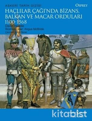 Haçlılar Çağında Bizans.Balkan Ve Macar Orduları