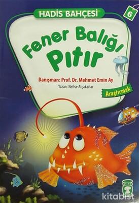 Timaş Çocuk Yayınları - Hadis Bahçesi 6 - Fener Balığı Pıtır Araştırmak