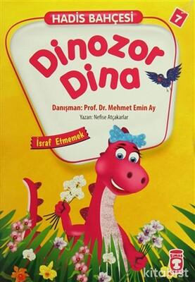 Timaş Çocuk Yayınları - Hadis Bahçesi 7 - Dinozor Dina İsraf Etmemek