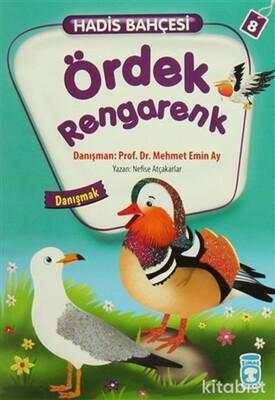 Timaş Çocuk Yayınları - Hadis Bahçesi 8 - Ördek Rengarenk Danışmak
