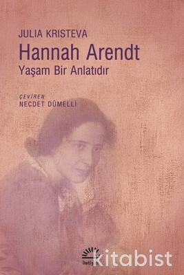 Hannah Arent: Yaşam Bir Anlatıdır