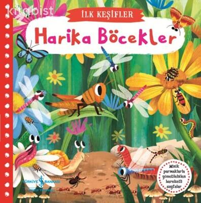 İş Bankası Yayınları - Hareketli Harika Böcekler