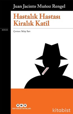 Yapıkredi Yayınları - Hastalık Hastası Kiralık Katil