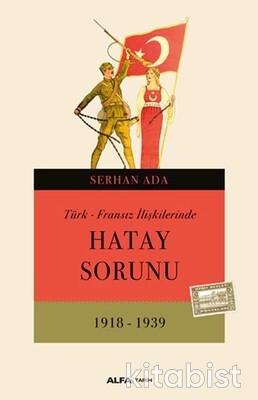 Alfa Yayınları - Hatay Sorunu 1918-1939